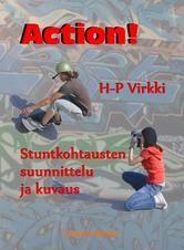 Action! Stuntkohtausten suunnittelu ja kuvaus, H-P Virkki