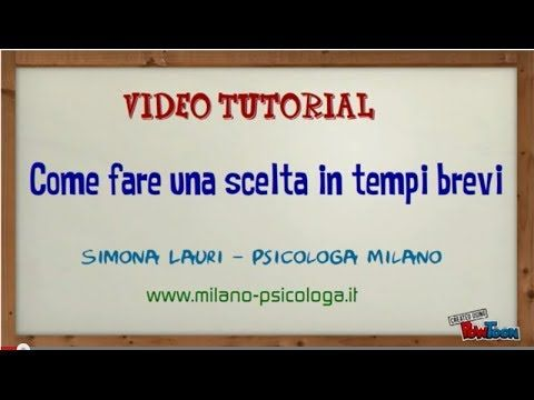 Video Tutorial: Scegliere in tempi brevi http://www.youtube.com/watch?v=ECpypg1a2Dw