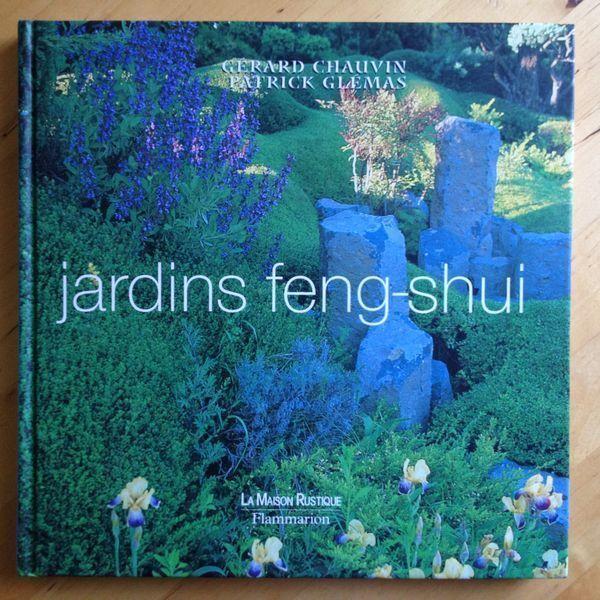 Jardinage Jardins Feng Shui Patrick Gl Mas L 39 Art De L 39 Am Nagement Des Jardins Fond Sur