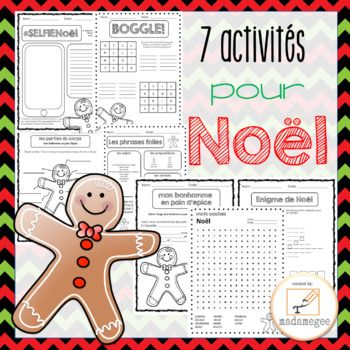 7 activitéspour Noël French Christmas activities Bring some holiday cheer in to your classroom this year with these 7 French activities perfect for grades 3-8. The activities provide creative writing and vocabulary practice. Activities are provided in 2 sizes - 8.5 x 11 and half-sized booklet form.