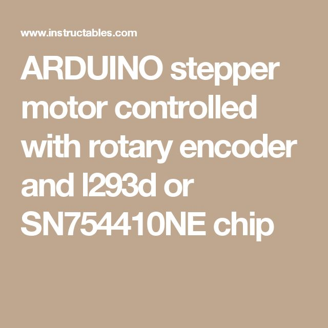 Best 25 arduino stepper motor control ideas on pinterest arduino stepper motor controlled with rotary encoder and l293d or sn754410ne chip sciox Choice Image