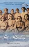 The Mirning, We are the Whales - Iris Burgoyne lives through phenomenal tides of change in this family history from the Mirning and Kookatha people of South Australia's stormy west coast. A stunning feast of archival photographs detail a social portrait of the People of the Whales who were determined to overcome social oppression and intense religious persuasion.
