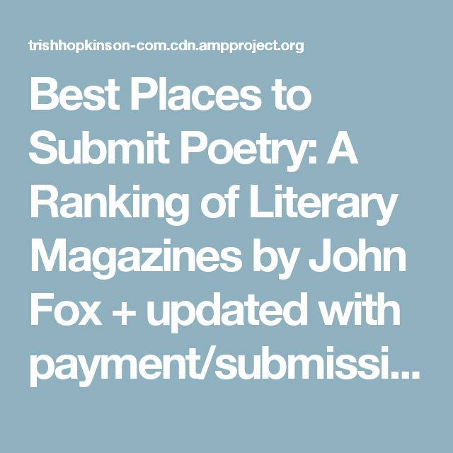 Best Places to Submit Poetry: A Ranking of Literary Magazines by John Fox + updated with payment/submission fees – Trish Hopkinson