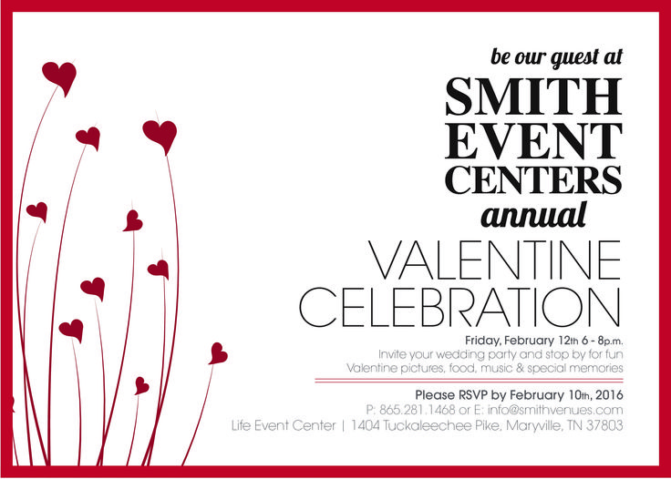 Join us for our Valentine's Celebration Feb 12, 2016 from 6pm - 8pm at the Life Event Center, 1404 Tuckaleechee Pike, Maryville. Music by A+ DJ Services, pictures by Farrah's Photography, catering by First Fruits Catering, drinks by Pour Guys, dessert by Rosa's Catering. Register to win wedding day makeup provided by international makeup artist Tatyana Wilcox. Bring your best man, maid of honor and other wedding party members too. RSVP by Feb 10th 865-281-1468 or email info@smithvenues.com.