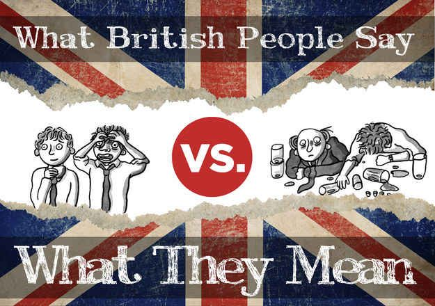 What British People Say Vs What They Mean