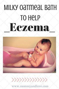 Mommy & Love | Milky Oatmeal Bath to Help Eczema
