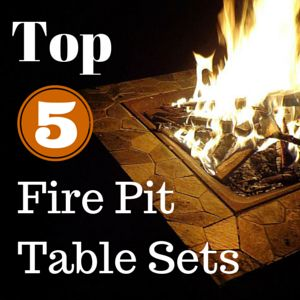 My Top 5 list of Fire Pit Table Sets, all in one handy place