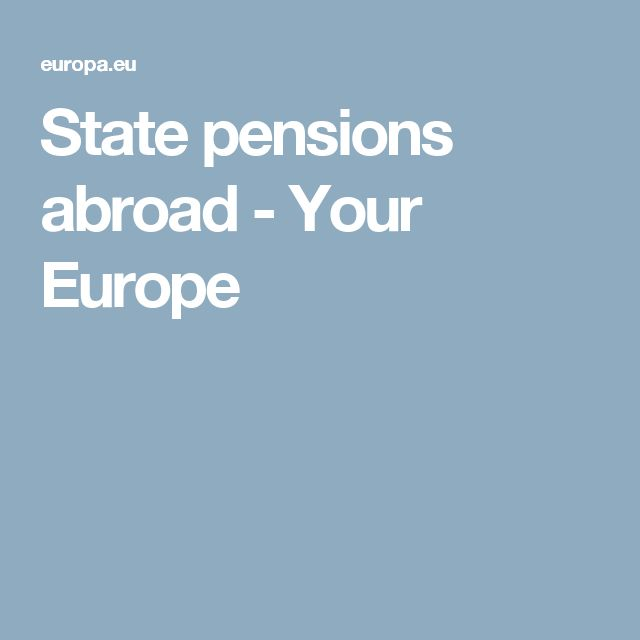 State pensions abroad - Your Europe
