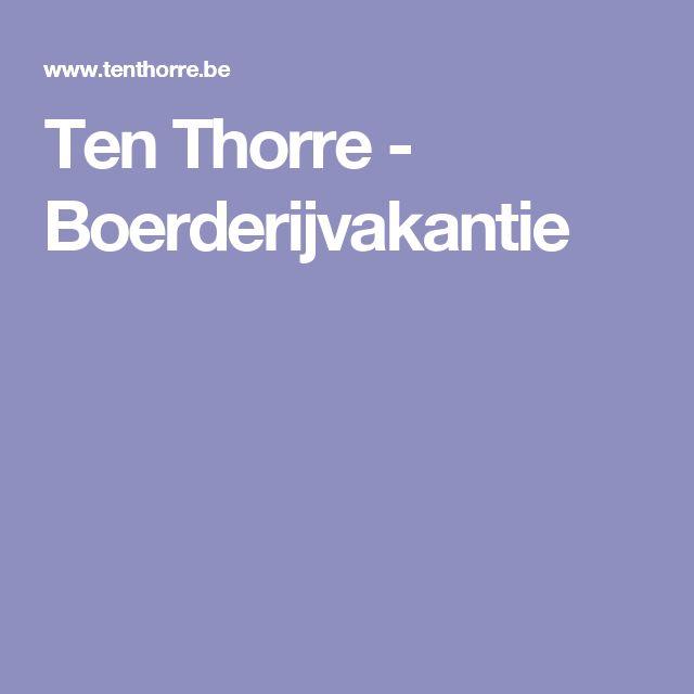Ten Thorre - Boerderijvakantie