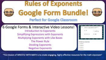 Rules of Exponents Google Form Bundle - Perfect for Google Classroom! This Google Form bundle includes 6 individual products on the rules of exponents. I use these forms as part of my 8th-grade exponents and scientific notation unit. The following products are included in the bundle: Introduction to Exponents (Google Form & Interactive Video Lesson) Simplifying Expressions with Exponents (Google Form & Interactive Video Lesson!) Dividing Exponents (Google Form & Intera...