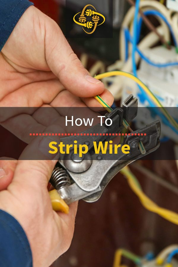 How To Strip Wire Wire Electrical Work Electrical Tools