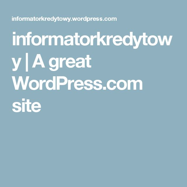 informatorkredytowy | A great WordPress.com site