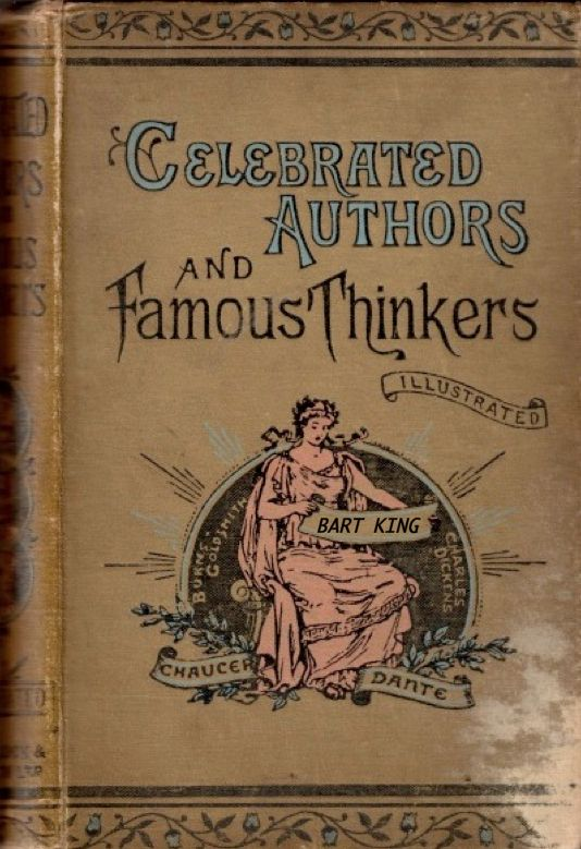 "Celebrated Authors and Famous Thinkers. Ward Lock and Co, London, New York, c.1895.   Among the subjects are Geoffrey Chaucer (""the Father of English Poetry""), Charles Dickens (""A Successful Man's Secret of Success""), Homer (""the Poet of the Heroic World""), Charlotte Brontë (""A Sober View of Life; Hard Experiences"") and Jean Baptiste Poquelin de Molière (""A Writer of Comedies"")."