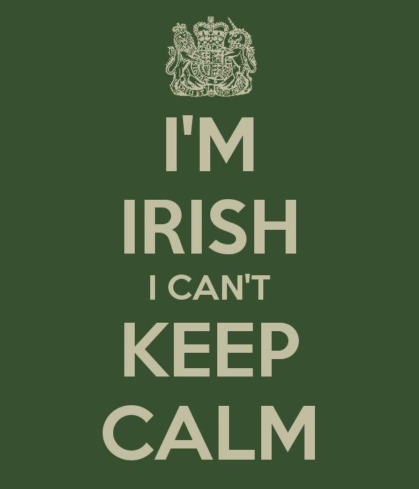Keep Calm Irish | I'M IRISH I CAN'T KEEP CALM Poster | Jen | Keep Calm-o-Matic