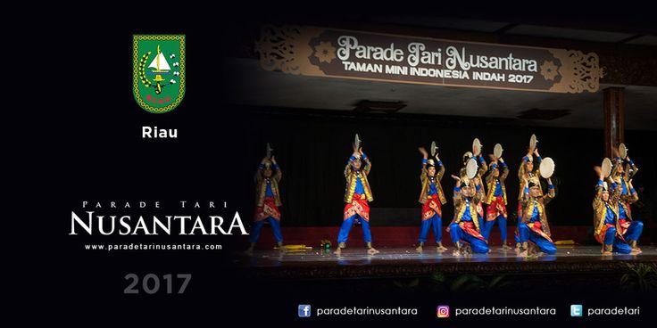 Parade Tari Nusantara 2017 : Hari Langsung, Riau