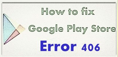 while downloading apps or games from Google play store and suddenly seen error code 406. Simple steps to fix Google Play Store error 406 in android phone