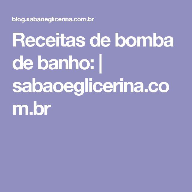 Receitas de bomba de banho: | sabaoeglicerina.com.br