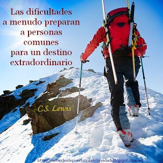 """""""Las dificultades a menudo preparan a personas comunes para un destino extraordinario.""""  · C.S. Lewis ·"""