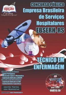 Apostila Concurso Empresa Brasileira de Serviços Hospitalares - EBSERH, com lotação no Hospital Universitário de Santa Maria da Universidade Federal de Santa Maria/RS - HUSM-UFSM / 2014: - Cargo: Técnico em Enfermagem