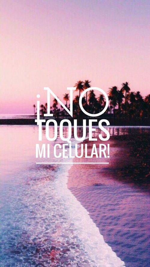 ¬°No Toques Mi Celular! | easel, dont touch my phone and no toques mi celular