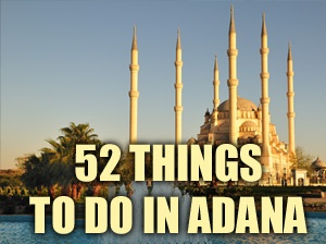 52 Things to do in Adana