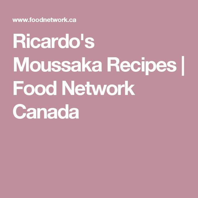 Ricardo's Moussaka Recipes | Food Network Canada