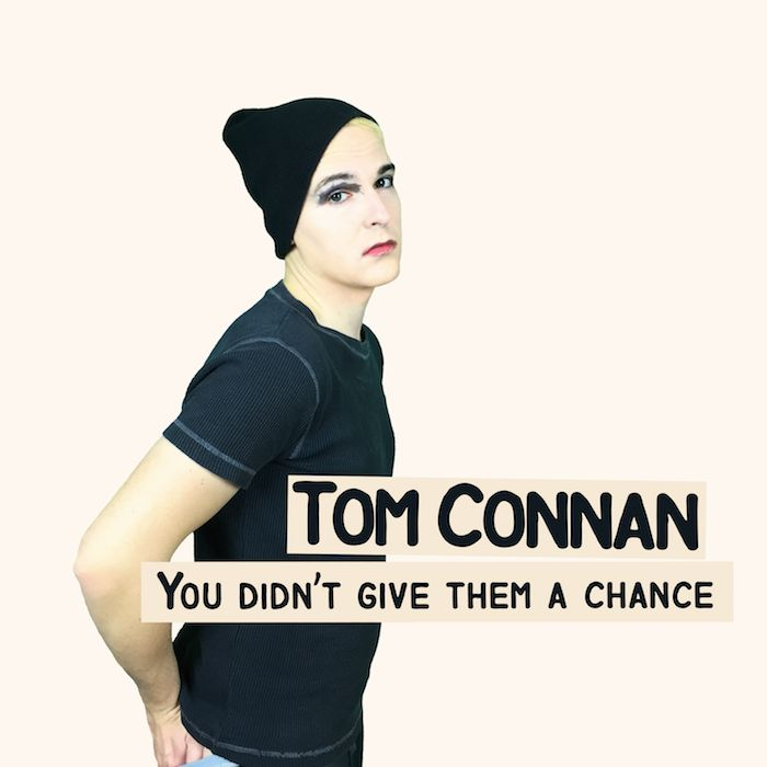 Tom Connan sort son 1er single et son 1er clip : You didn't give them a chance