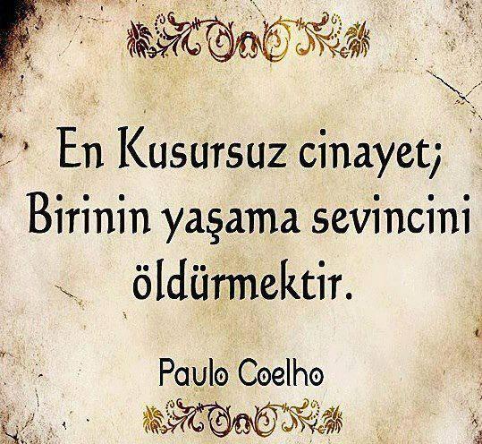 En kusursuz cinayet; Birinin yaşama sevincini öldürmektir. - Paulo Coelho #sözler #anlamlısözler #güzelsözler #manalısözler #özlüsözler #alıntı #alıntılar #alıntıdır #alıntısözler