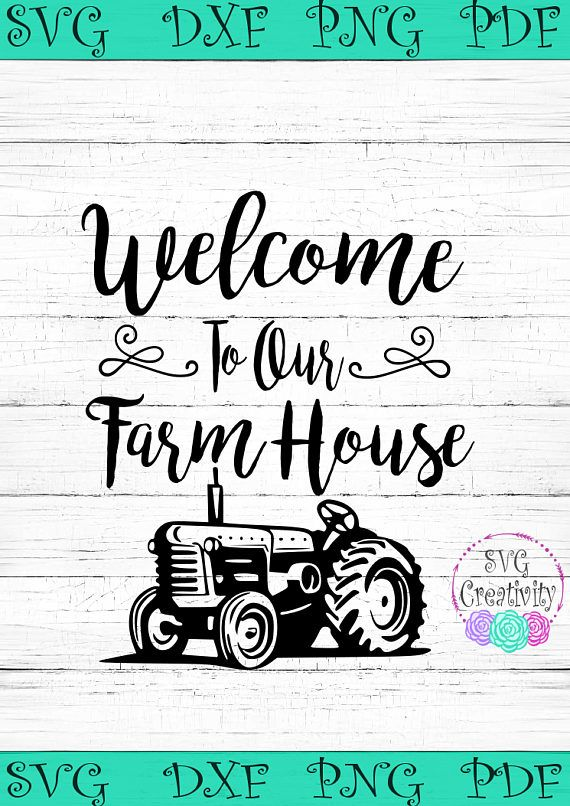 Welcome To Our Farm House With Vintage Tractor Svg Welcome To Our