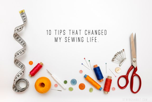 10+Sewing+Tips+I+Learned+That+Changed+My+Life