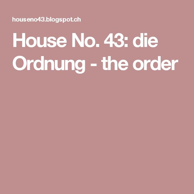 House No. 43: die Ordnung - the order