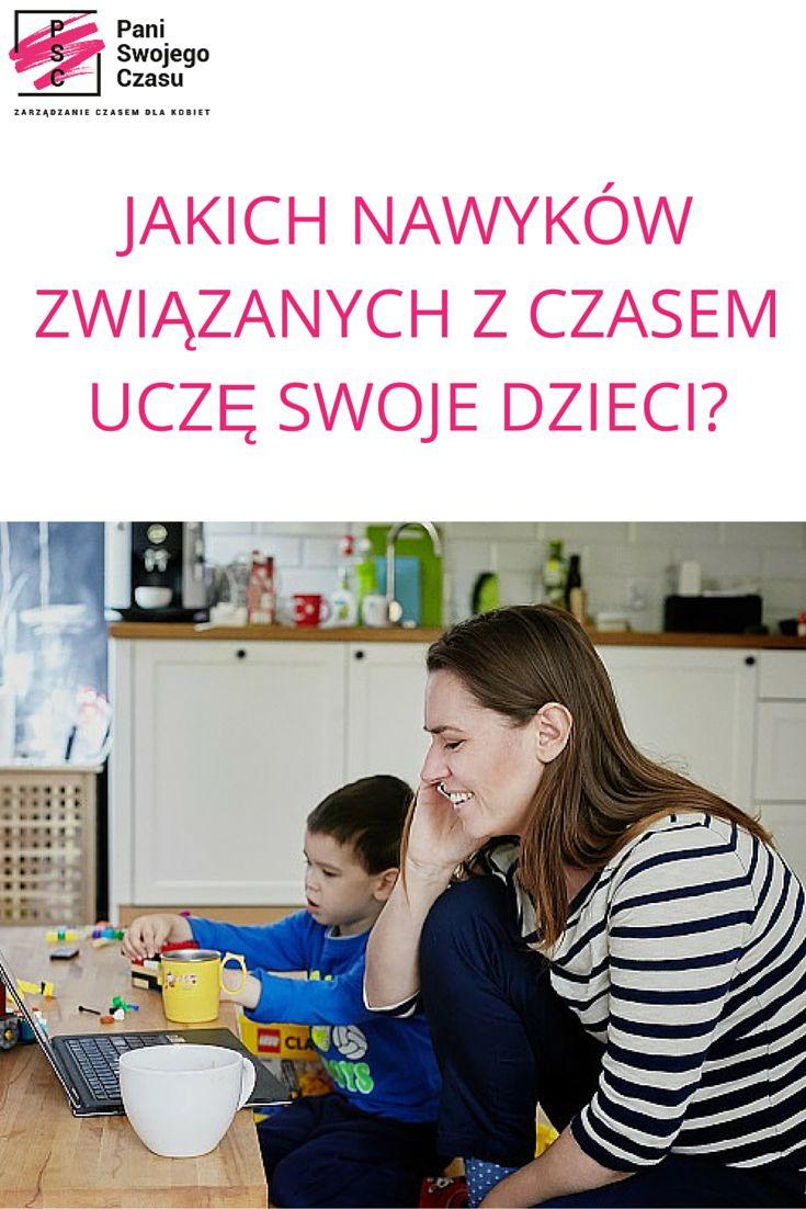 http://www.paniswojegoczasu.pl/kobieta-zorganizowana/jakich-nawykow-zwiazanych-z-czasem-ucze-swoje-dzieci/ #blogpaniswojegoczasu #psc #paniswojegoczasu #zarzadzanieczasemdlakobiet #nawyki #dzieci #kids #rodzina #family #partnerstwo #obowiazki #zostanpaniaswojegoczasu #kobietazorganizowana #mama