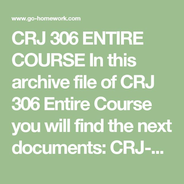 CRJ 306 ENTIRE COURSE In this archive file of CRJ 306 Entire Course you will find the next documents:  CRJ-306 week 1 Dq 1 Legal Terms.doc CRJ-306 week 1 Dq 2 Constitutional Considerations.doc CRJ-306 week 2 Dq 1 Actus Reus and Mens Rea.doc CRJ-306 week 2 Dq 2 Inchoate Offenses.doc CRJ-306 week 2 Dq 3 Statutes of Limitations.doc CRJ-306 week 3 Assignment Sexual Predator Prosecution.doc CRJ-306 week 3 Dq 1 Degrees of Homicide.doc CRJ-306 week 3 Dq 2 Kidnapping and False Imprisonment.doc…