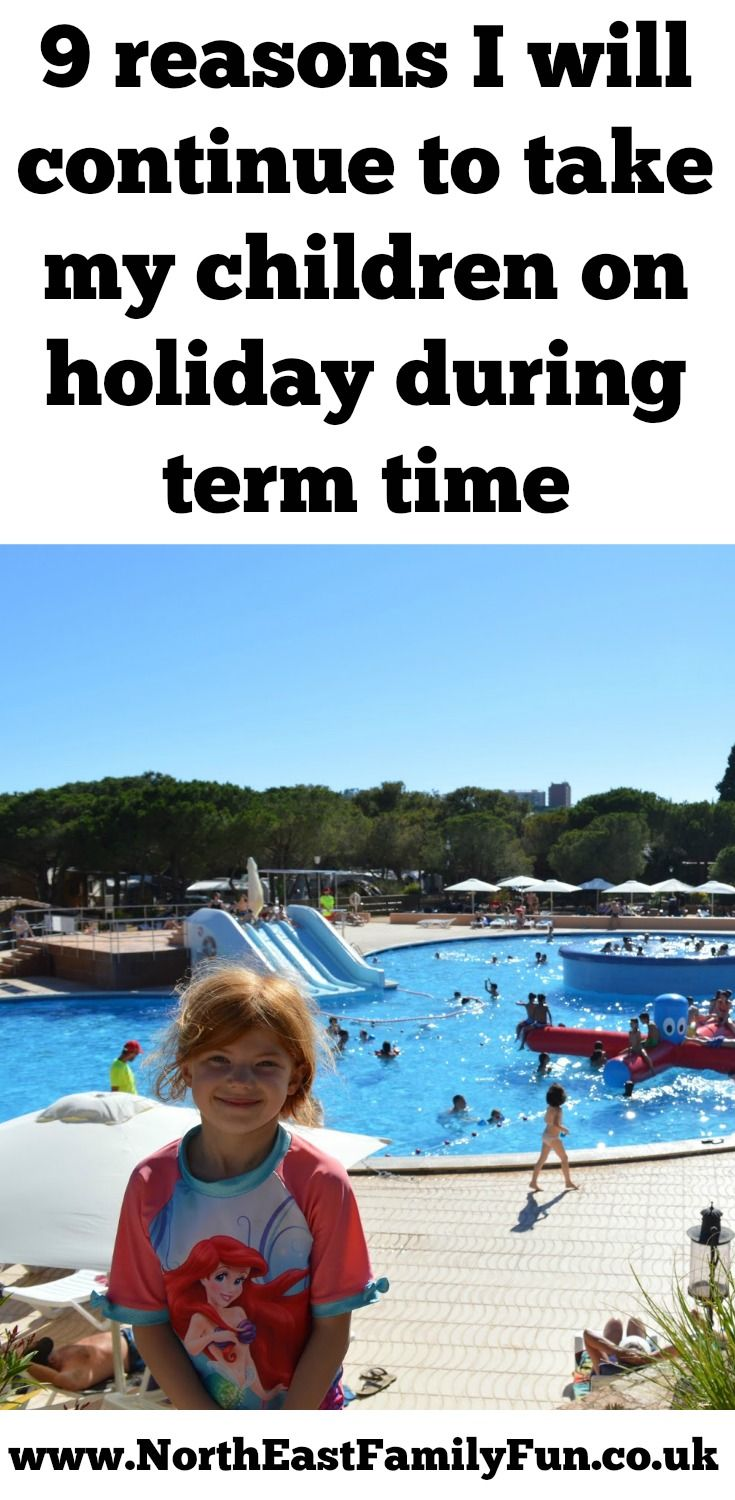 9 reasons I will continue to take my children on holiday during term time