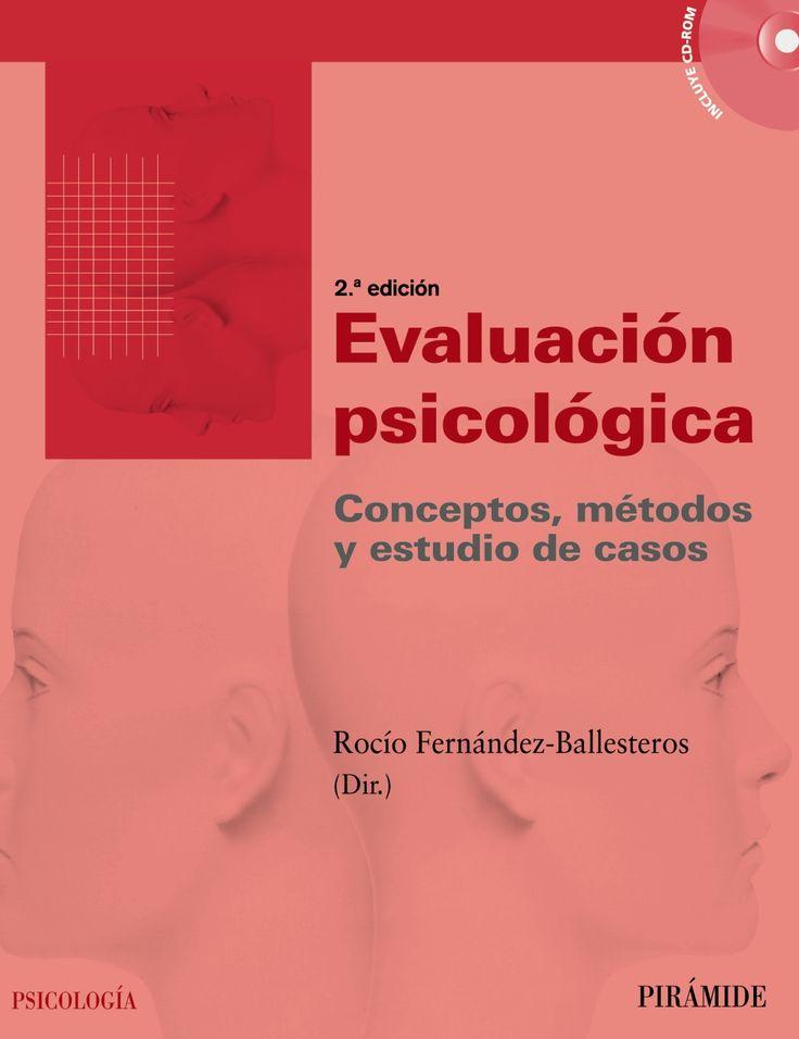 Evaluación psicológica : conceptos, métodos y estudio de casos / directora, Rocío Fernández-Ballesteros