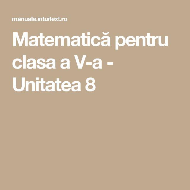 Matematică pentru clasa a V-a - Unitatea 8