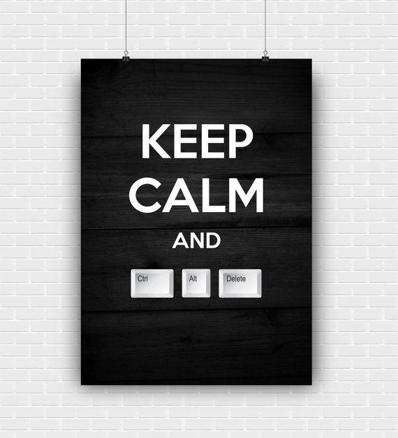 Keep calm and Ctrl Alt Delete printable art. High by GraphicCorner