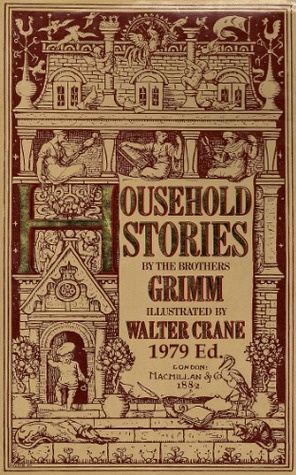 Grimm's Household Stories illustrated by Walter Crane. Old and British. Delightful.