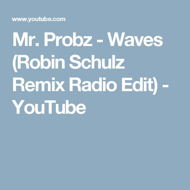 Mr. Probz - Waves (Robin Schulz Remix Radio Edit) - YouTube
