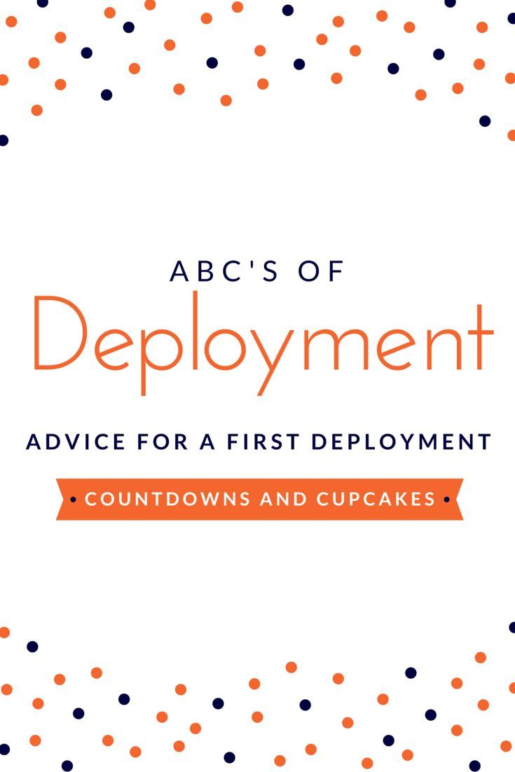 Deployment ABCs: Advice for a First Deployment - Countdowns and Cupcakes