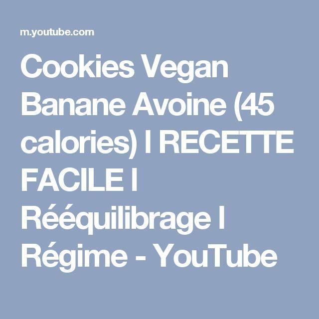 Cookies Vegan Banane Avoine (45 calories) l RECETTE FACILE l Rééquilibrage l Régime - YouTube
