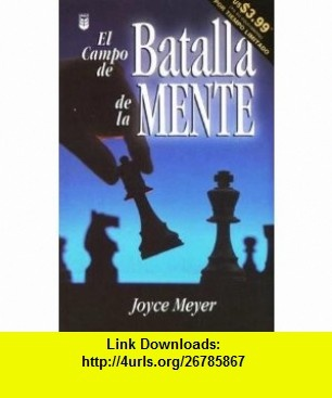 El Campo de Batalla de la Mente (Spanish Edition) (9780789910813) Joyce Meyer , ISBN-10: 0789910810 , ISBN-13: 978-0789910813 , , tutorials , pdf , ebook , torrent , downloads , rapidshare , filesonic , hotfile , megaupload , fileserve