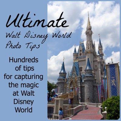 Ultimate List of the Best Walt Disney World Photo Tips