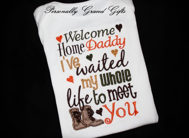 Military Welcome Home Daddy I've Waited My Whole Life to Meet You Embroidered Shirt or Onesie. $28.00, via Etsy.