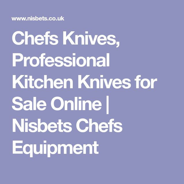 Chefs Knives, Professional Kitchen Knives for Sale Online | Nisbets Chefs Equipment
