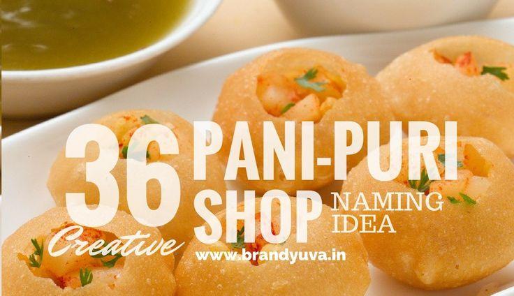 36 Best Panipuri/Golgappa Shop names idea | Brandyuva.in
