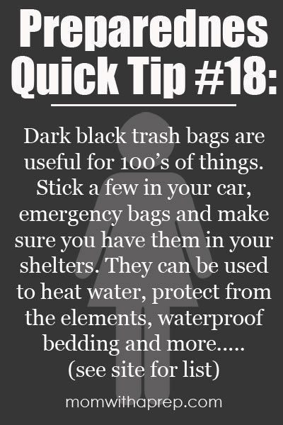 How you can use trash bags in your emergency prep: Rain poncho, Waterproof gear storage, Ground cover, Heat water/makeshift shower, Haul stuff, Toilet Liner, Protect shoes & hands (makeshift boots/gloves), Shelter, Insulator/Blanket, First Aid, Gardening, Bedding, Markers (flag tape), Food Storage, Body Bags. Stash a few in the car!