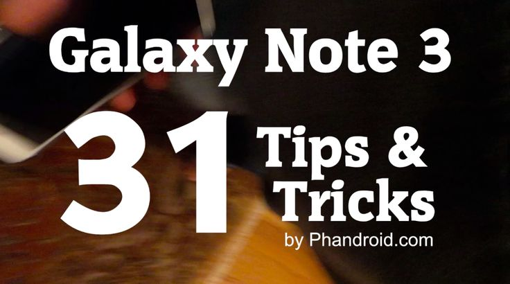 The Samsung Galaxy Note 3 is an absolute beast of a phone,but with so many features and settings, where do you start? Right here, where we zip through the top Galaxy Note 3 Tips & Tricks to get you started on the right foot.