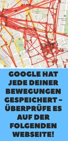 Google has saved each of your moves – Check it on the following …   – Nützliches