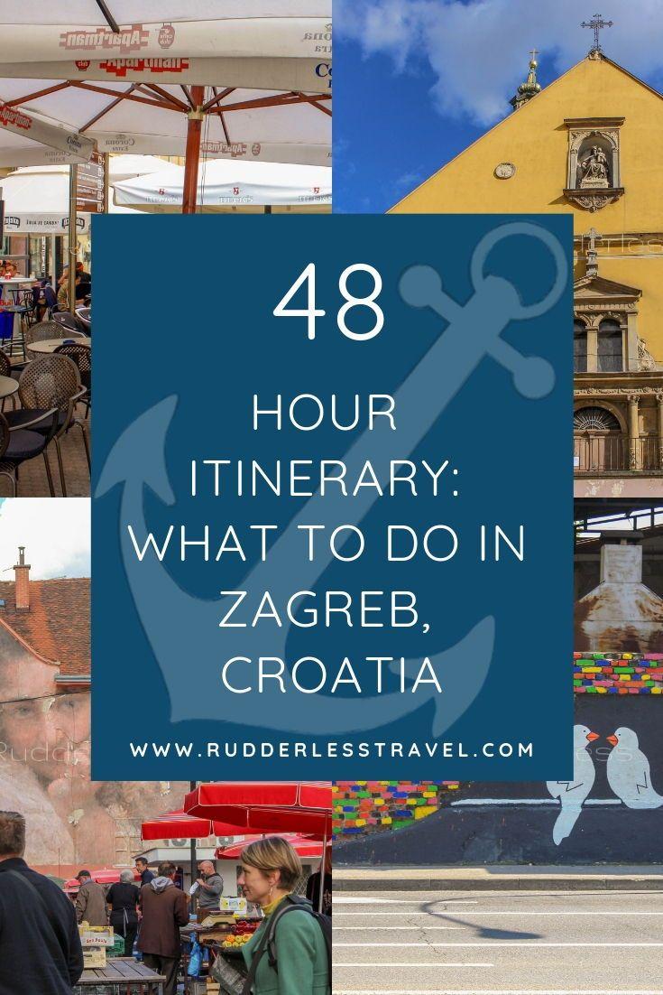 A Fantastic 48 Hour Zagreb Itinerary Rudderless Travel Europe Travel Meaningful Travel Croatia Travel